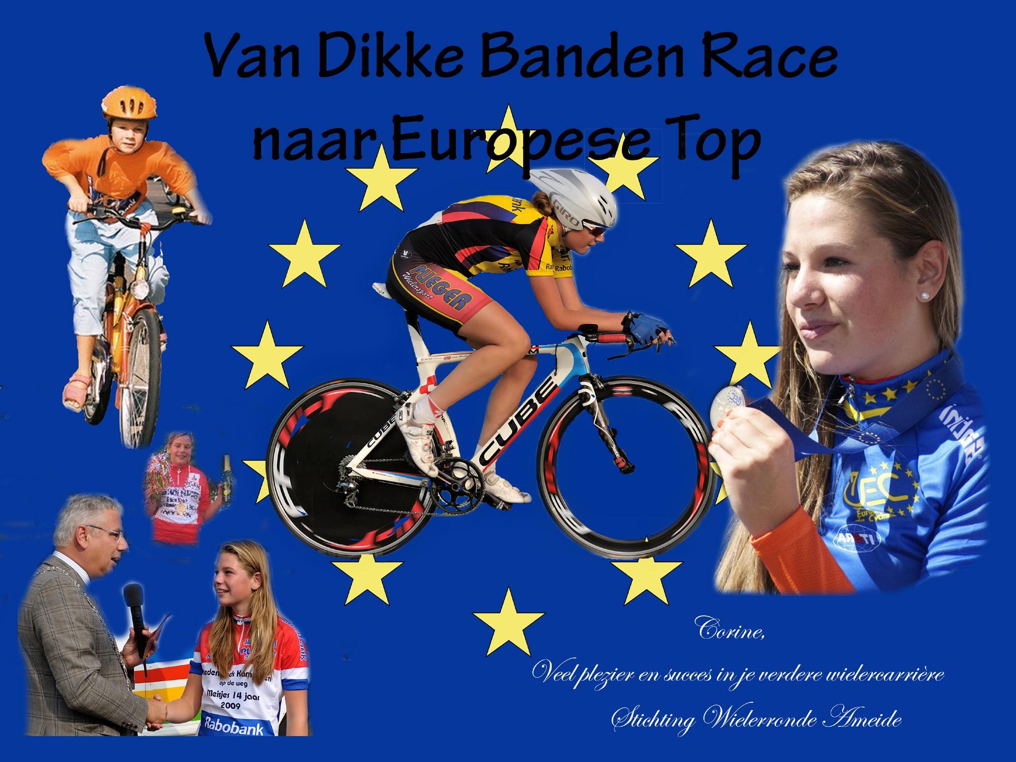 Van Dikke Banden tot Europese top! Corine, veel plezier en succes in je verdere wielercarrière! Stichting Wielerronde Ameide